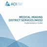 Medical Imaging District Services (MIDS) Implementation Toolkit (business model)
